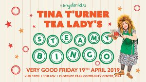 Tina T'Urner Tea Lady's Steamy Bingo! @ Florence Park Community Centre | England | United Kingdom
