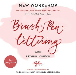 Brush Pen Lettering Workshop with Illyboo Designs @ The Kidlington Centre | England | United Kingdom