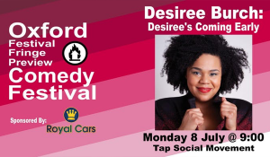 Desiree Burch: Desiree's Coming Early at the Oxford Comedy Fest @ Tap Social Movement   Oxford   United Kingdom